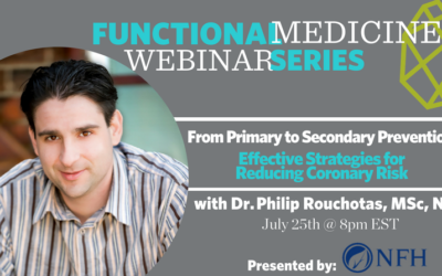 Functional Medicine Webinar Series: From Primary Prevention to Secondary Prevention: Effective Strategies for Reducing Coronary Risk with Dr. Philip Rouchotas MSc, ND