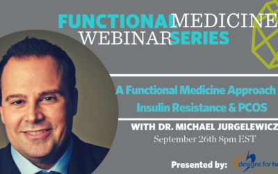 TF18 Functional Medicine Webinar Series: A Functional Medicine Approach to Insulin Resistance and PCOS with Dr. Michael Jurgelewicz